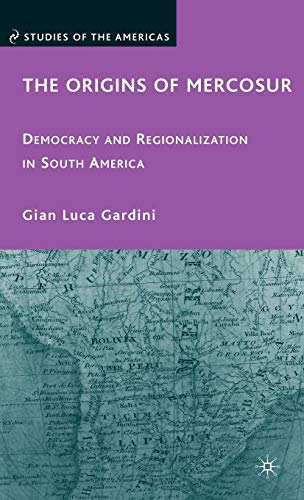 9780230613133: The Origins of Mercosur: Democracy and Regionalization in South America