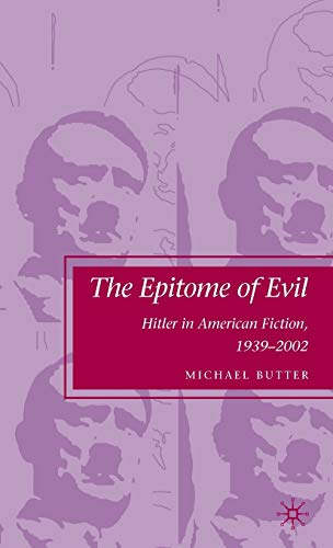 9780230613416: The Epitome of Evil: Hitler in American Fiction, 1939-2002
