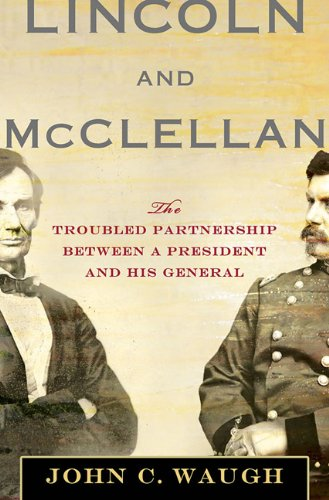9780230613492: Lincoln and McClellan: The Troubled Partnership between a President and His General