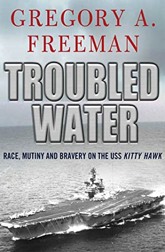 9780230613614: Troubled Water: Race, Mutiny, and Bravery on the USS Kitty Hawk