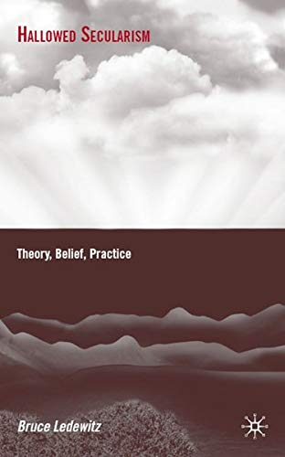 9780230614024: Hallowed Secularism: Theory, Belief, Practice