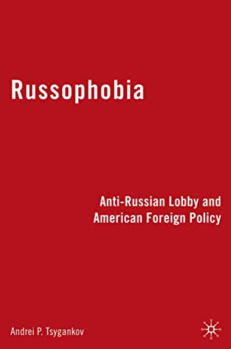 9780230614185: Russophobia: Anti-Russian Lobby and American Foreign Policy