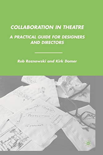 9780230614215: Collaboration in Theatre: A Practical Guide for Designers and Directors