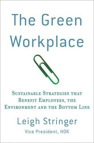 9780230614284: The Green Workplace: Sustainable Strategies That Benefit Employees, the Environment, and the Bottom Line