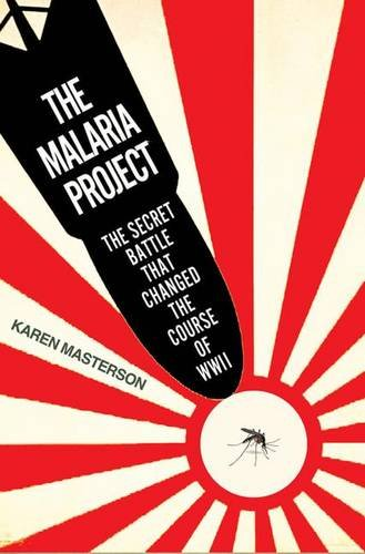 9780230614307: The Malaria Project: The Secret Battle that Changed the Course of WWII