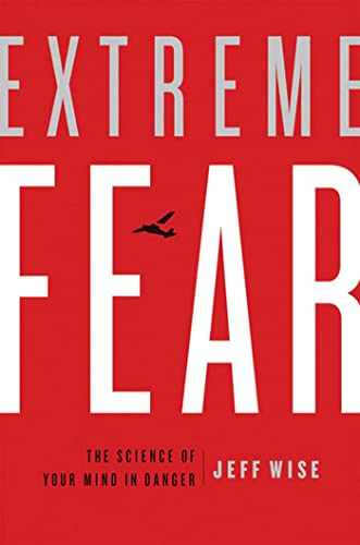 9780230614390: Extreme Fear: The Science of Your Mind in Danger (Macmillan Science)