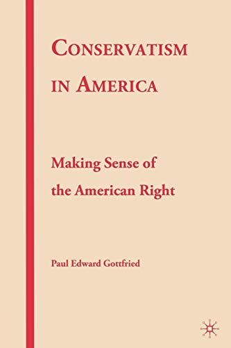 9780230614796: Conservatism in America: Making Sense of the American Right