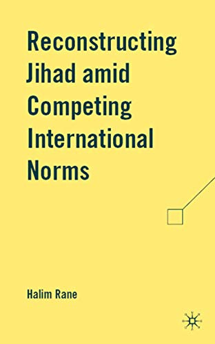 9780230614833: Reconstructing Jihad amid Competing International Norms