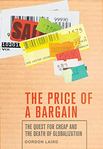 9780230614918: The Price of a Bargain: The Quest for Cheap and the Death of Globalization