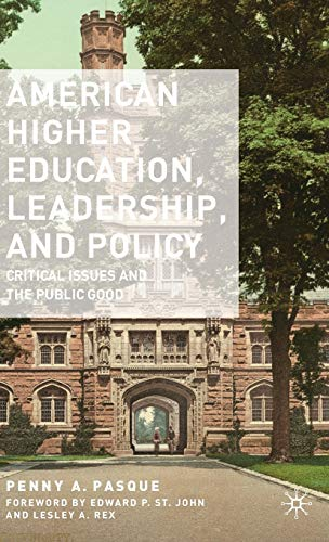 9780230615090: American Higher Education, Leadership, and Policy: Critical Issues and the Public Good