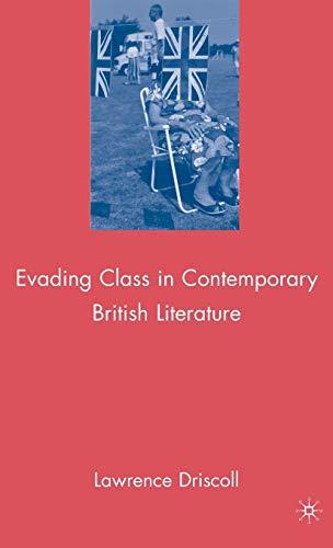 9780230615274: Evading Class in Contemporary British Literature