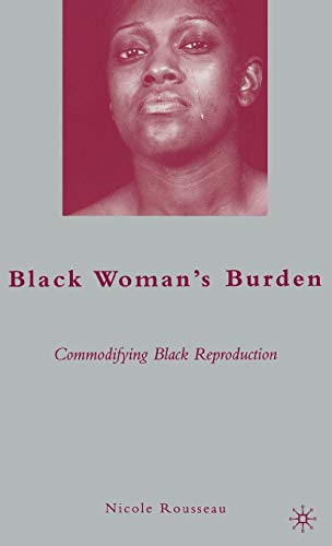 9780230615304: Black Woman's Burden: Commodifying Black Reproduction