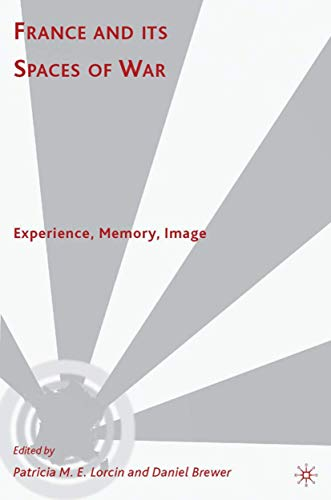 9780230615618: France and Its Spaces of War: Experience, Memory, Image