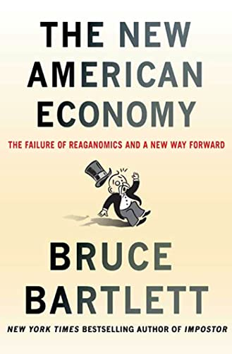 9780230615878: The New American Economy: The Failure of Reaganomics and a New Way Forward