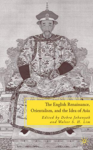 9780230615991: The English Renaissance, Orientalism, and the Idea of Asia