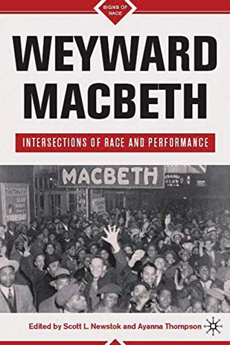 9780230616332: Weyward Macbeth: Intersections of Race and Performance (Signs of Race)
