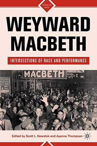 9780230616424: Weyward Macbeth: Intersections of Race and Performance (Signs of Race)