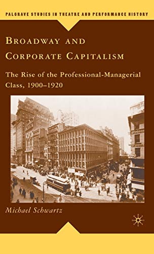 Broadway and Corporate Capitalism: The Rise of the Professional-Managerial Class, 1900-1920 (...