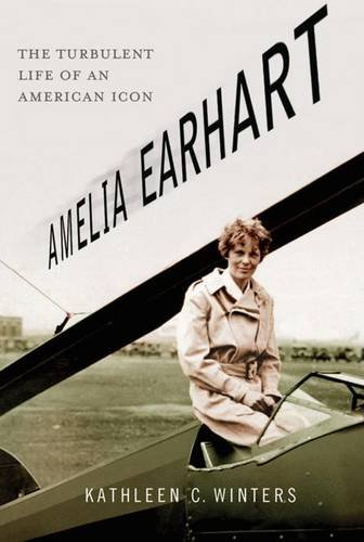 9780230616691: Amelia Earhart: The Turbulent Life of an American Icon