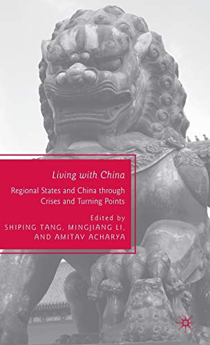9780230616707: Living with China: Regional States and China through Crises and Turning Points