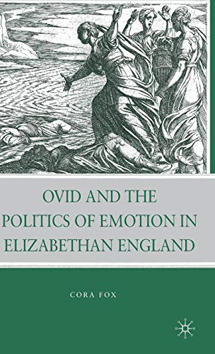 9780230617049: Ovid and the Politics of Emotion in Elizabethan England