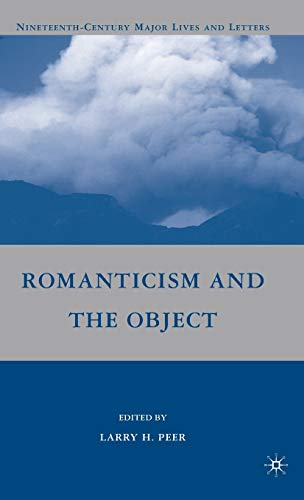 9780230617384: Romanticism and the Object (Nineteenth-Century Major Lives and Letters)