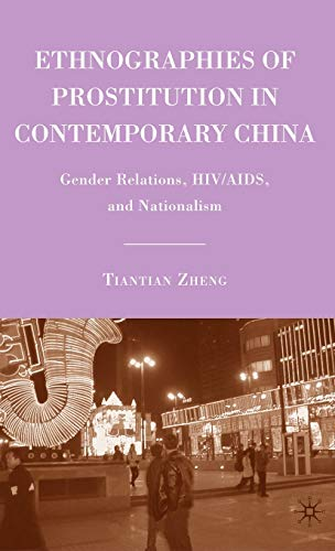 9780230617414: Ethnographies of Prostitution in Contemporary China: Gender Relations, HIV/AIDS, and Nationalism
