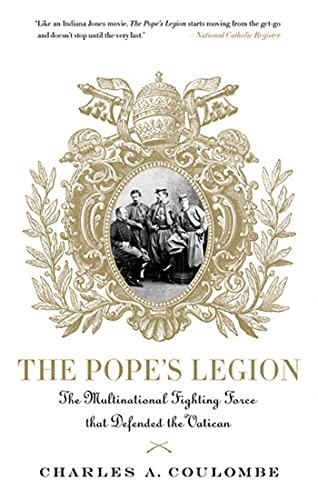 9780230617568: The Pope's Legion: The Multinational Fighting Force that Defended the Vatican