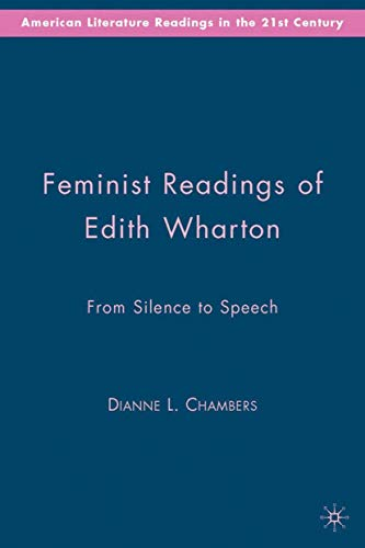 Feminist Readings of Edith Wharton: From Silence to Speech (American Literature Readings in the ...