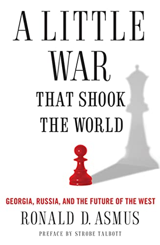9780230617735: A Little War That Shook the World: Georgia, Russia, and the Future of the West
