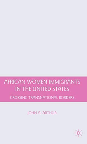 9780230617780: African Women Immigrants in the United States: Crossing Transnational Borders