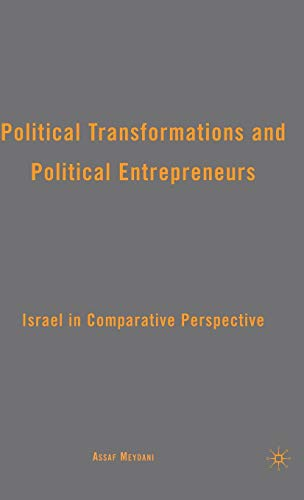 9780230618671: Political Transformations and Political Entrepreneurs: Israel in Comparative Perspective