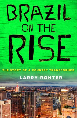 9780230618879: Brazil on the Rise: The Story of a Country Transformed