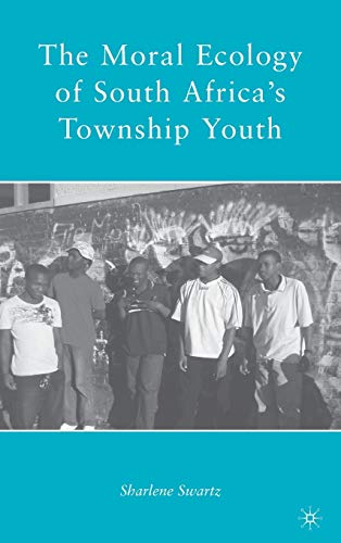 9780230618916: The Moral Ecology of South Africa's Township Youth
