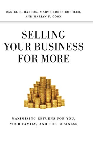9780230618930: Selling Your Business for More: Maximizing Returns for You, Your Family, and the Business