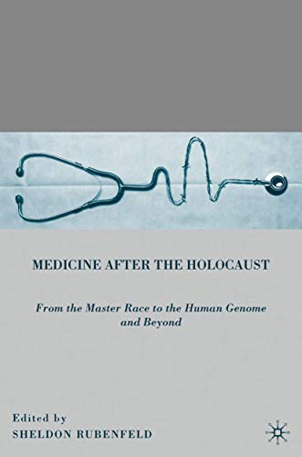 9780230618947: Medicine after the Holocaust: From the Master Race to the Human Genome and Beyond
