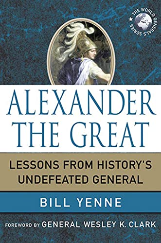 9780230619159: Alexander the Great: Lessons from History's Undefeated General (World Generals Series)