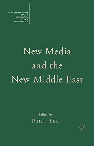 9780230619234: New Media and the New Middle East (The Palgrave Macmillan Series in International Political Communication)