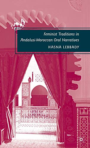9780230619401: Feminist Traditions in Andalusi-Moroccan Oral Narratives