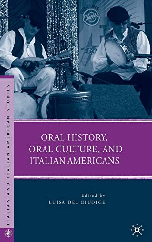 9780230619470: Oral History, Oral Culture, and Italian Americans