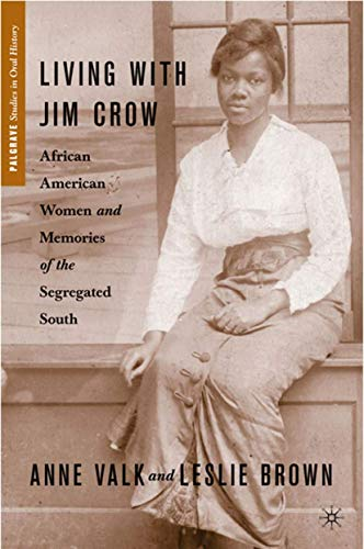 9780230619623: Living with Jim Crow: African American Women and Memories of the Segregated South (Palgrave Studies in Oral History)