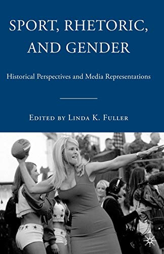 9780230619708: Sport, Rhetoric, and Gender: Historical Perspectives and Media Representations