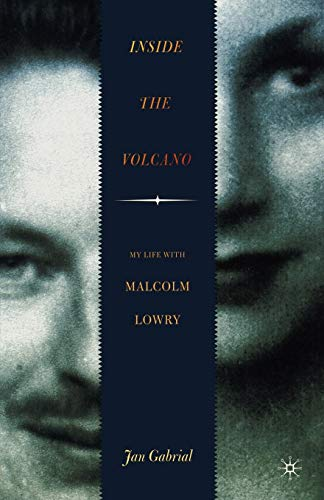 9780230619784: Inside the Volcano: My Life with Malcolm Lowry