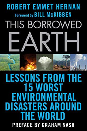 9780230619838: This Borrowed Earth: Lessons from the Fifteen Worst Environmental Disasters around the World (MacSci)