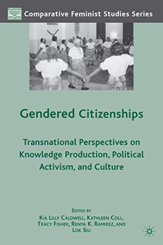 Gendered Citizenships: Transnational Perspectives on Knowledge Production, Political Activism, and ...