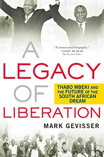 9780230619999: A Legacy of Liberation: Thabo Mbeki and the Future of the South African Dream