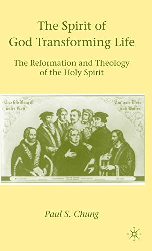 9780230620278: The Spirit of God Transforming Life: The Reformation and Theology of the Holy Spirit