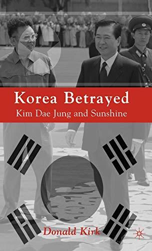 9780230620483: Korea Betrayed: Kim Dae Jung and Sunshine