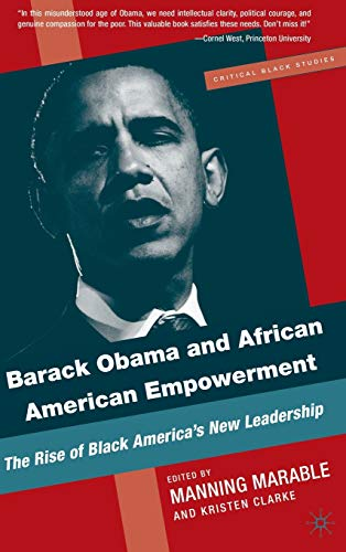 9780230620506: Barack Obama and African American Empowerment: The Rise of Black America's New Leadership (Critical Black Studies)