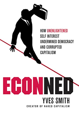 9780230620513: Econned: How Unenlightened Self Interest Undermined Democracy and Corrupted Capitalism
